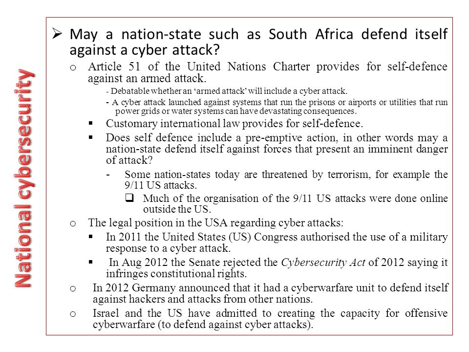  May a nation-state such as South Africa defend itself against a cyber attack.