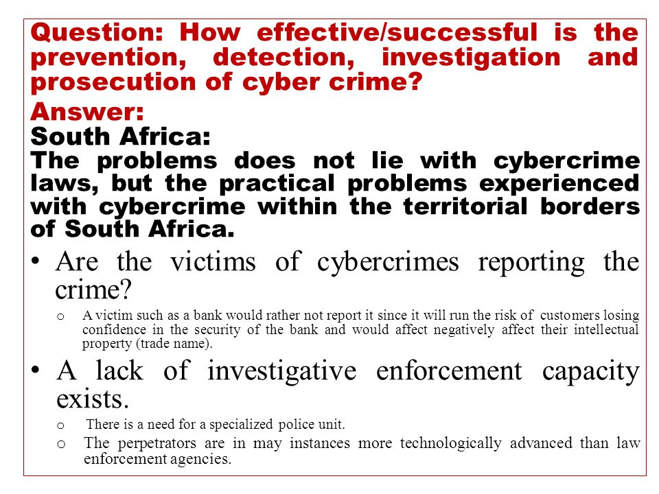 Question: How effective/successful is the prevention, detection, investigation and prosecution of cyber crime.