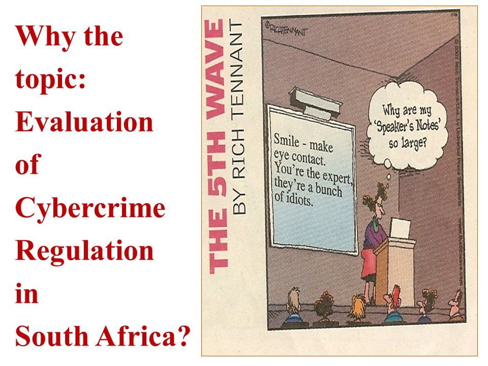 Why the topic: Evaluation of Cybercrime Regulation in South Africa?