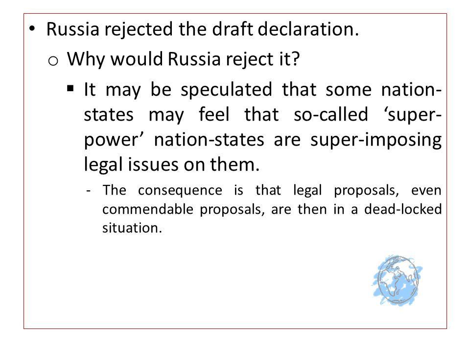 Russia rejected the draft declaration. o Why would Russia reject it.