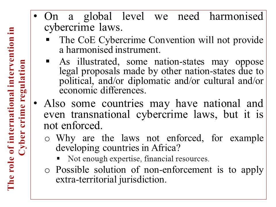 On a global level we need harmonised cybercrime laws.