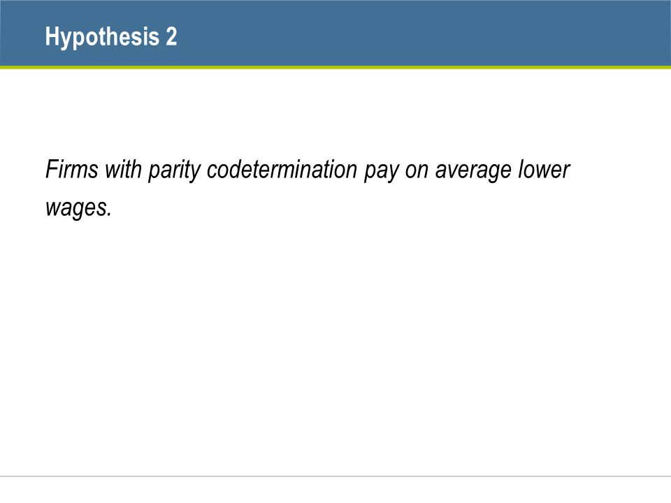 Firms with parity codetermination pay on average lower wages. Hypothesis 2