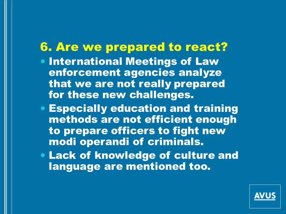 6. Are we prepared to react.