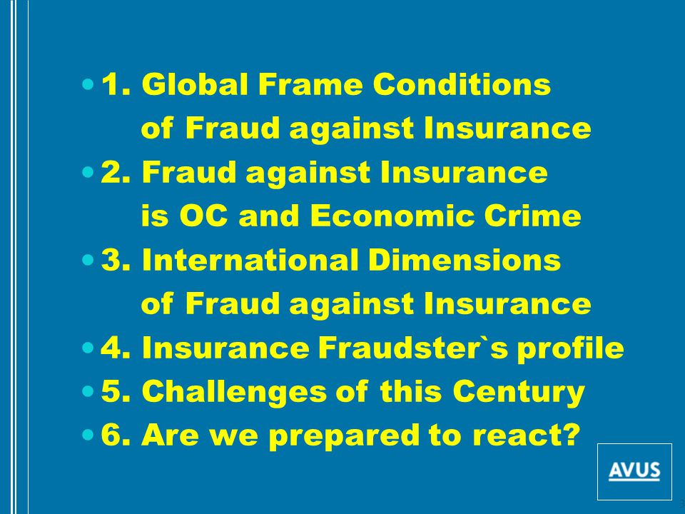 1. Global Frame Conditions of Fraud against Insurance 2.