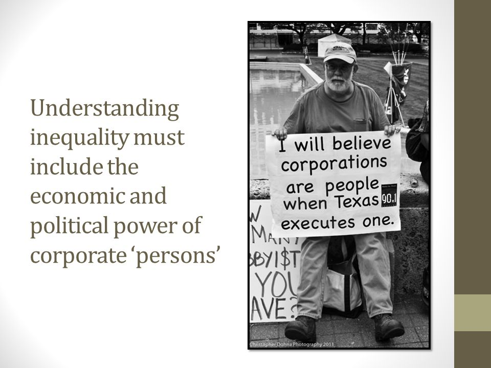 Understanding inequality must include the economic and political power of corporate 'persons'