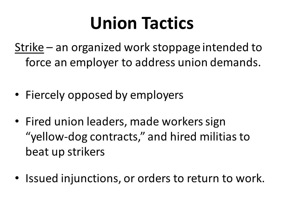 Strike – an organized work stoppage intended to force an employer to address union demands.