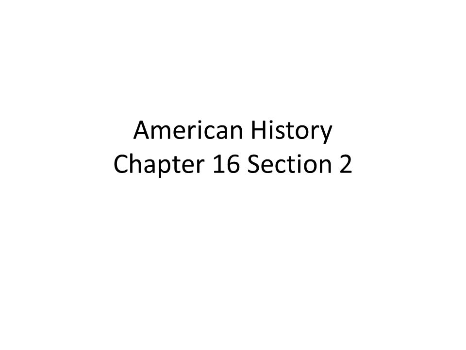 American History Chapter 16 Section 2