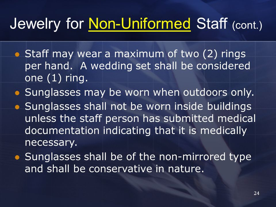 24 Staff may wear a maximum of two (2) rings per hand.