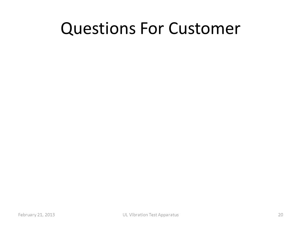 Questions For Customer February 21, 2013UL Vibration Test Apparatus20