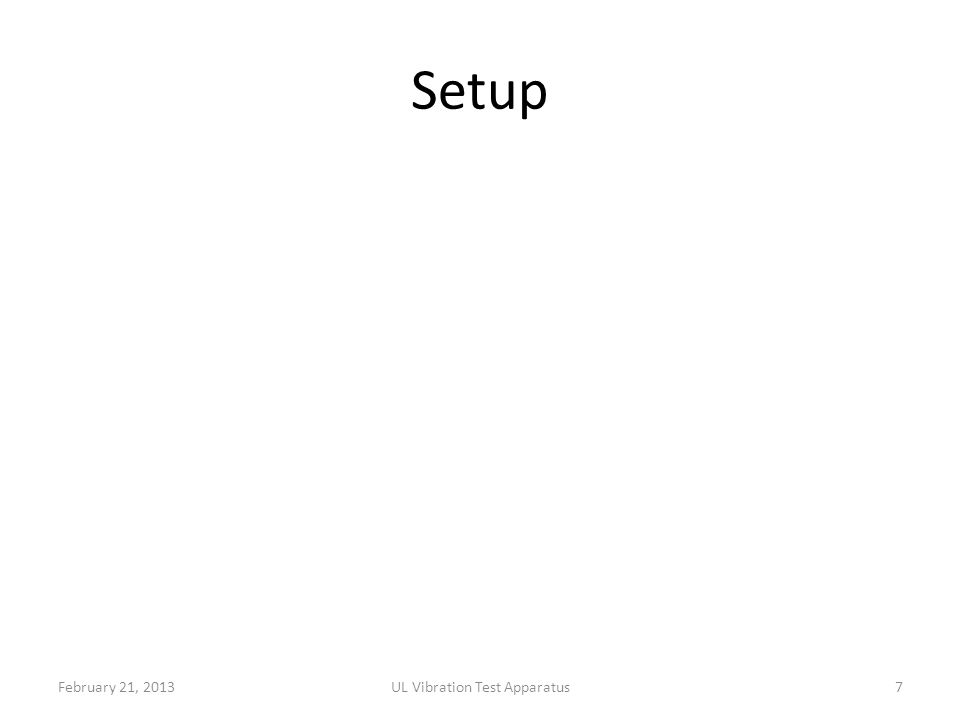 Setup February 21, 2013UL Vibration Test Apparatus7