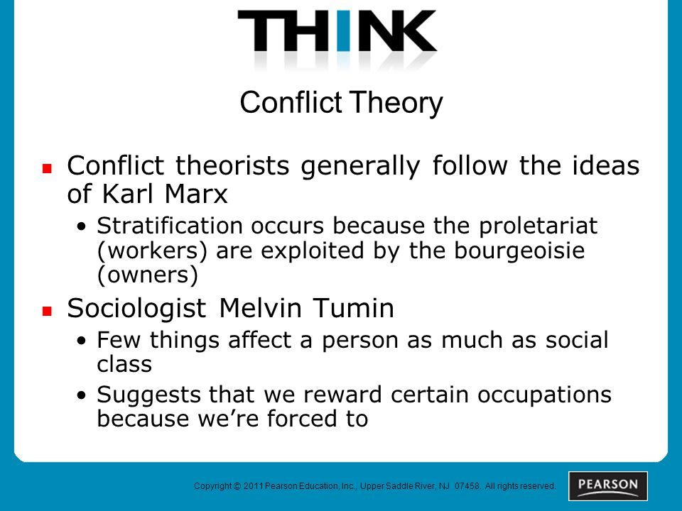 Copyright © 2011 Pearson Education, Inc., Upper Saddle River, NJ 07458. All rights reserved. Conflict Theory Conflict theorists generally follow the i
