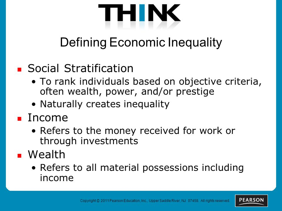 Copyright © 2011 Pearson Education, Inc., Upper Saddle River, NJ 07458. All rights reserved. Defining Economic Inequality Social Stratification To ran