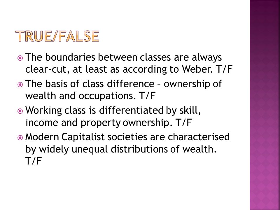  The boundaries between classes are always clear-cut, at least as according to Weber.
