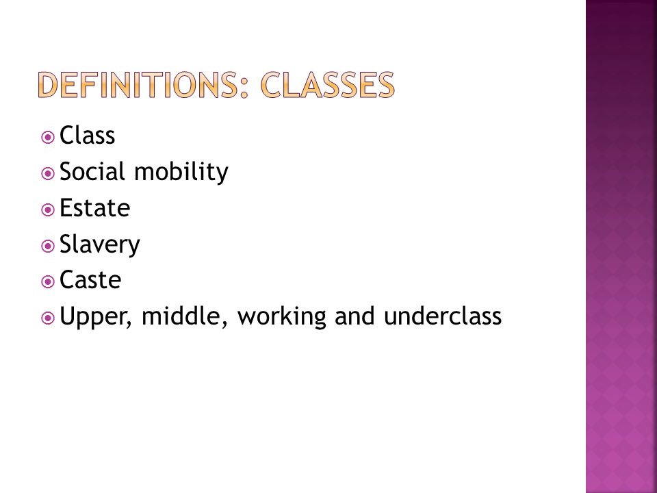  Class  Social mobility  Estate  Slavery  Caste  Upper, middle, working and underclass