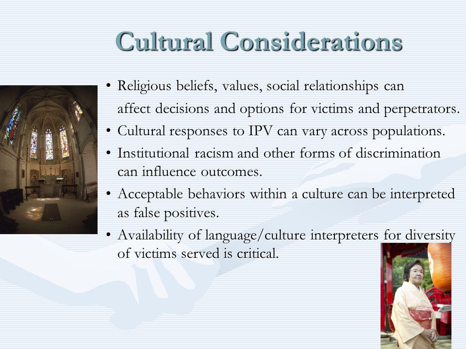 Cultural Considerations Religious beliefs, values, social relationships canReligious beliefs, values, social relationships can affect decisions and op