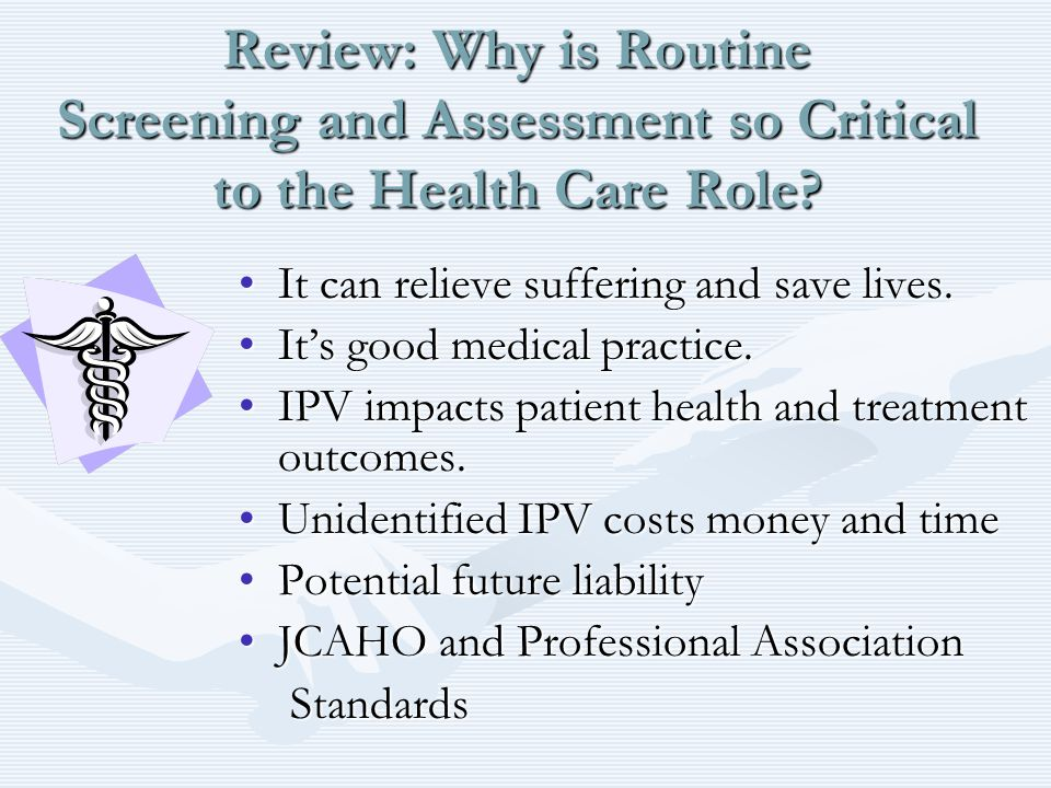Review: Why is Routine Screening and Assessment so Critical to the Health Care Role.