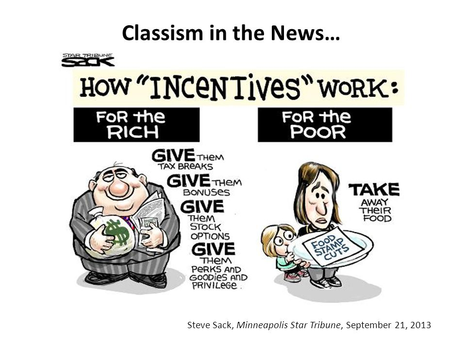 Classism in the News… Steve Sack, Minneapolis Star Tribune, September 21, 2013