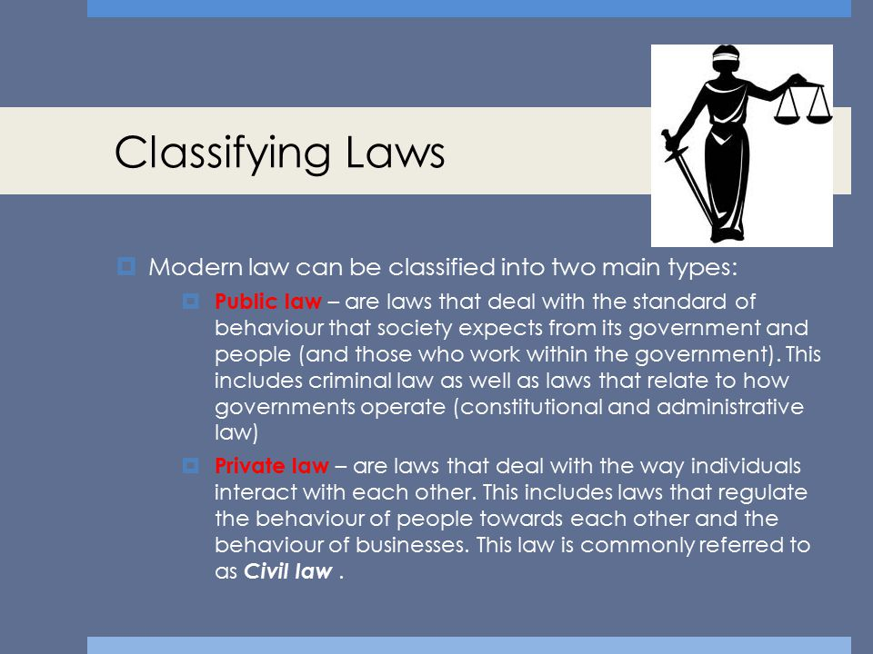 Private or Civil law  Civil law governs the legal relations between individuals and organisations.