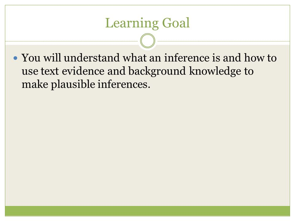 So, just what is an inference.We make inferences—or infer—all the time.