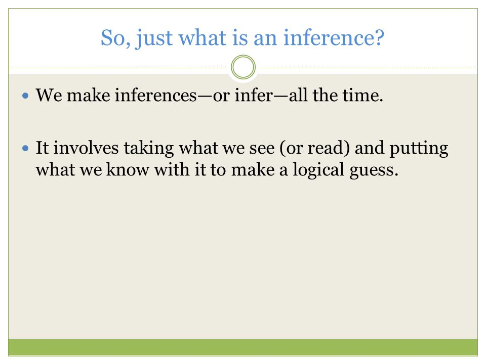 What can we infer? It Says…I Know…And So…