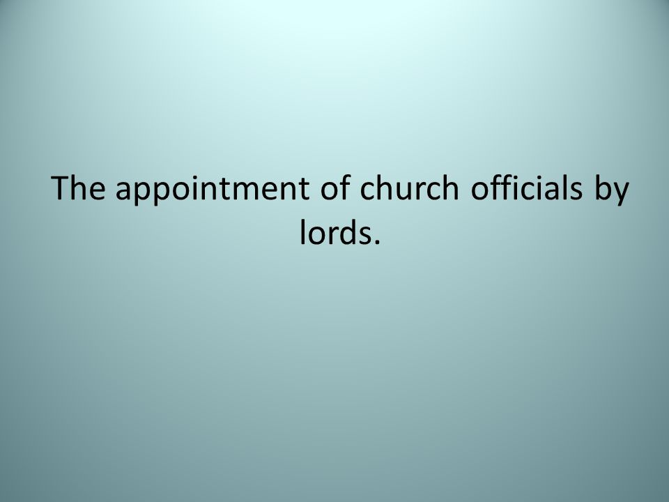 The appointment of church officials by lords.