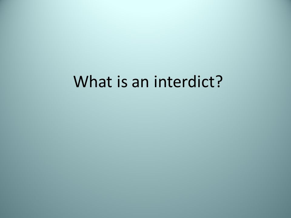 What is an interdict?