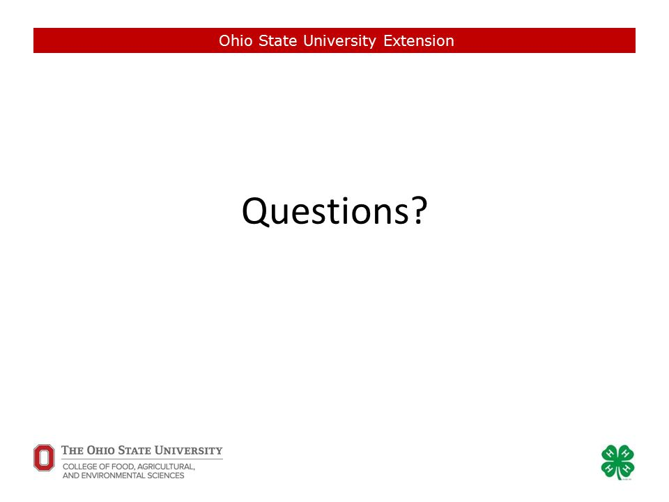 Questions? Ohio State University Extension