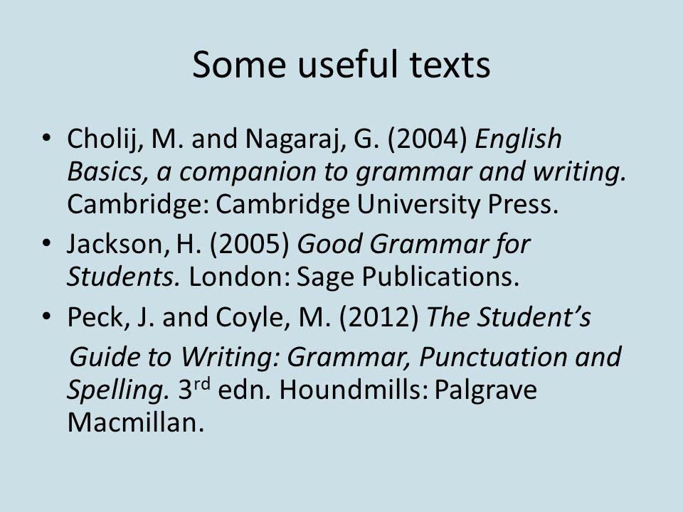 Some useful texts Cholij, M. and Nagaraj, G.