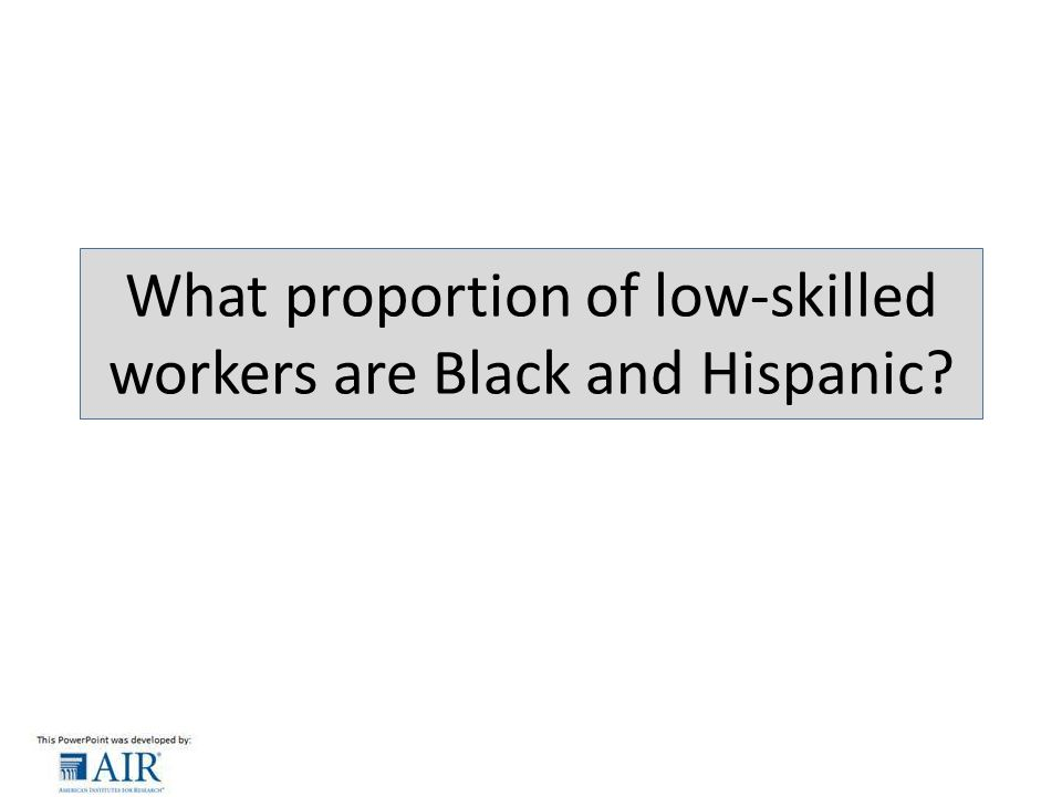 What proportion of low-skilled workers are Black and Hispanic