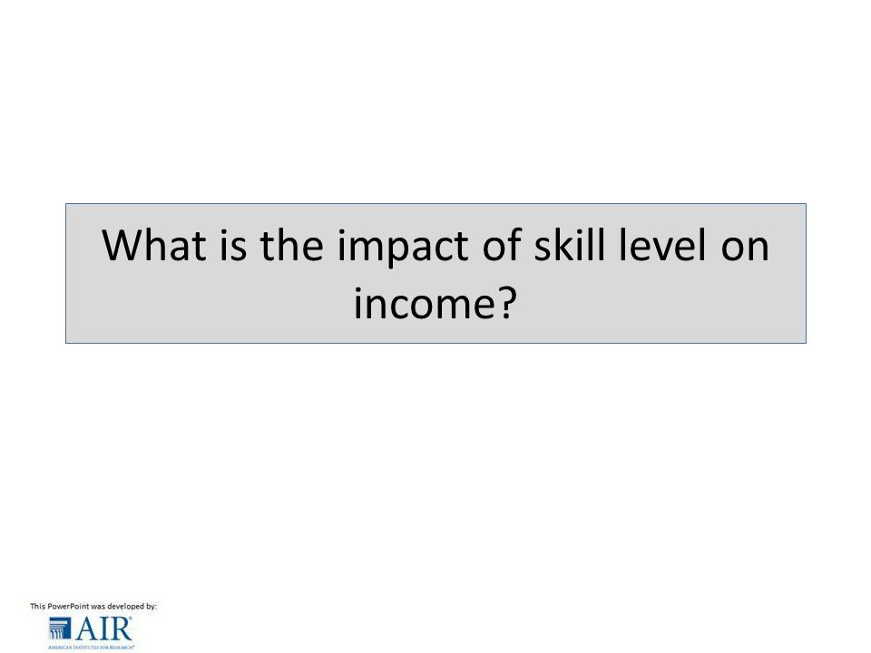 What is the impact of skill level on income