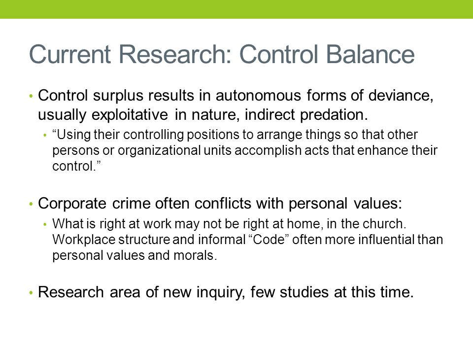 Current Research: Control Balance Control surplus results in autonomous forms of deviance, usually exploitative in nature, indirect predation.