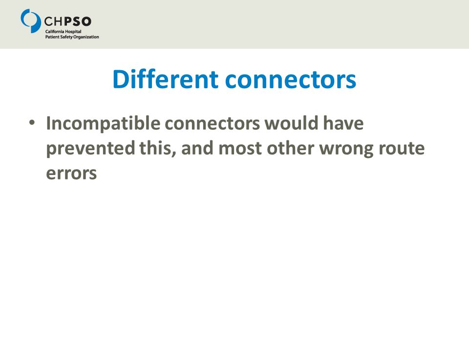 Different connectors Incompatible connectors would have prevented this, and most other wrong route errors