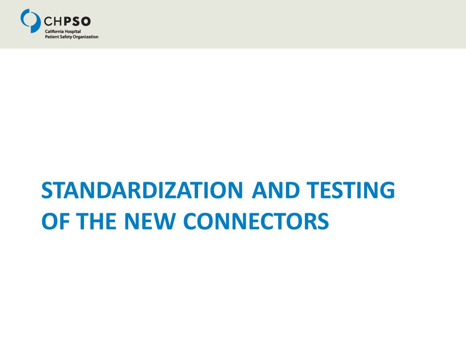 STANDARDIZATION AND TESTING OF THE NEW CONNECTORS