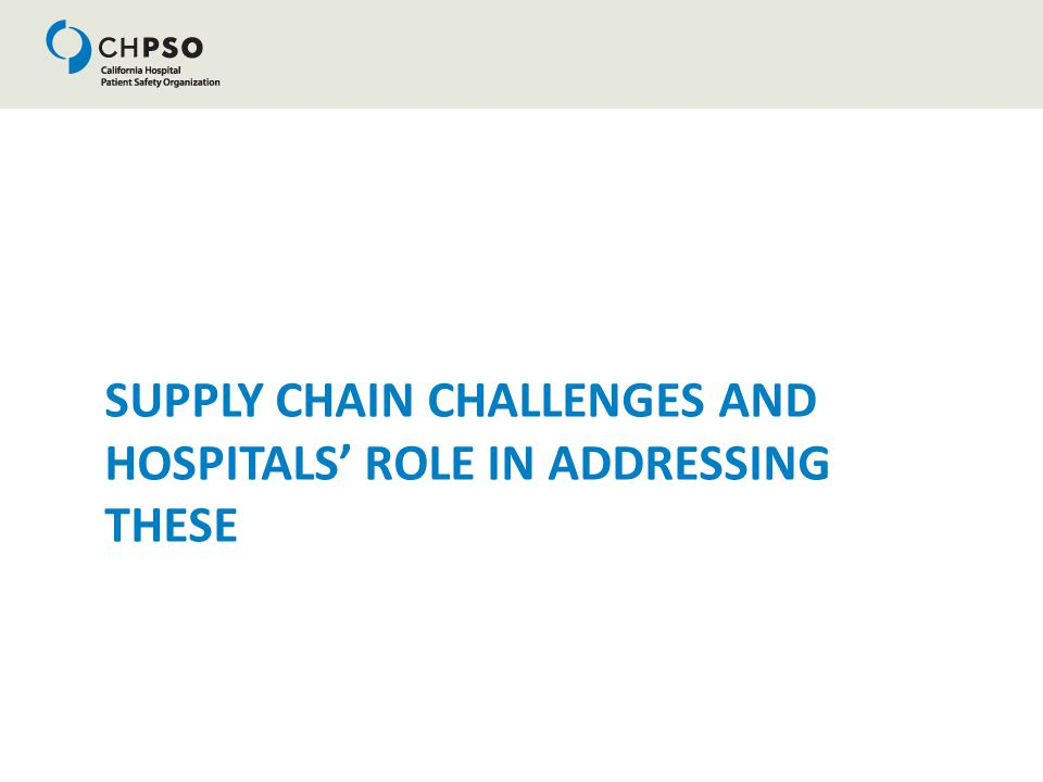 SUPPLY CHAIN CHALLENGES AND HOSPITALS' ROLE IN ADDRESSING THESE