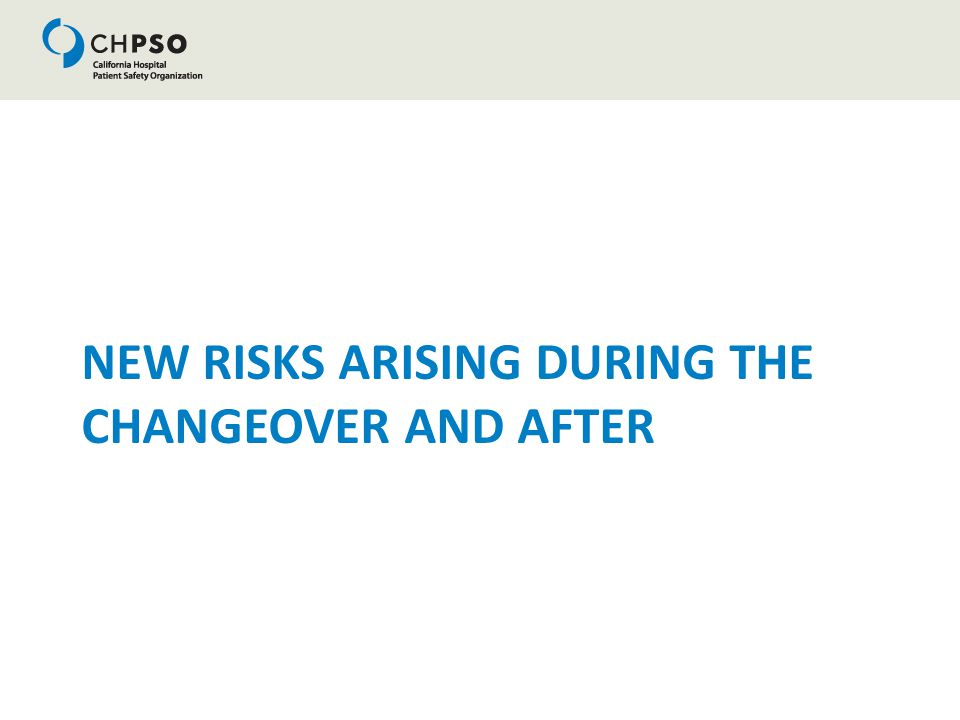 NEW RISKS ARISING DURING THE CHANGEOVER AND AFTER