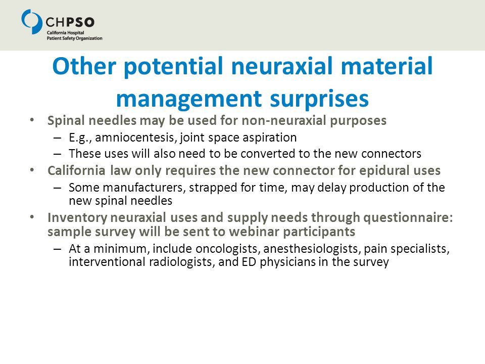 Other potential neuraxial material management surprises Spinal needles may be used for non-neuraxial purposes – E.g., amniocentesis, joint space aspir