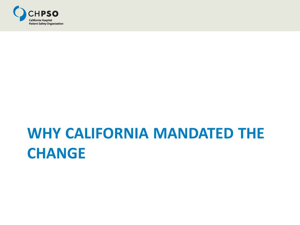 WHY CALIFORNIA MANDATED THE CHANGE