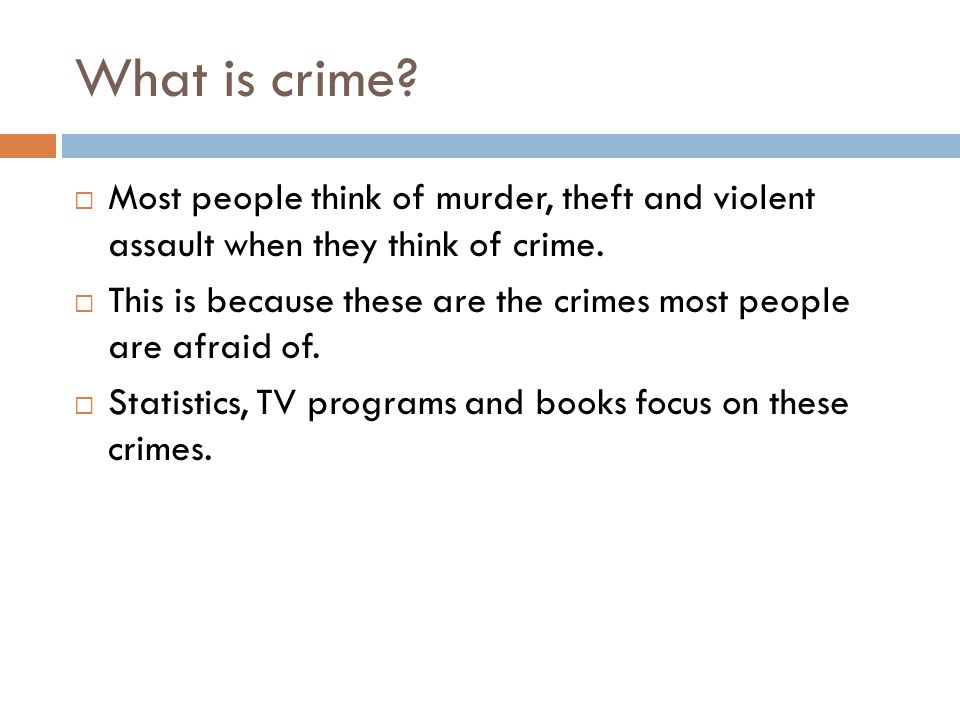 Homework  Use the internet to find news stories that illustrate each type of crime.