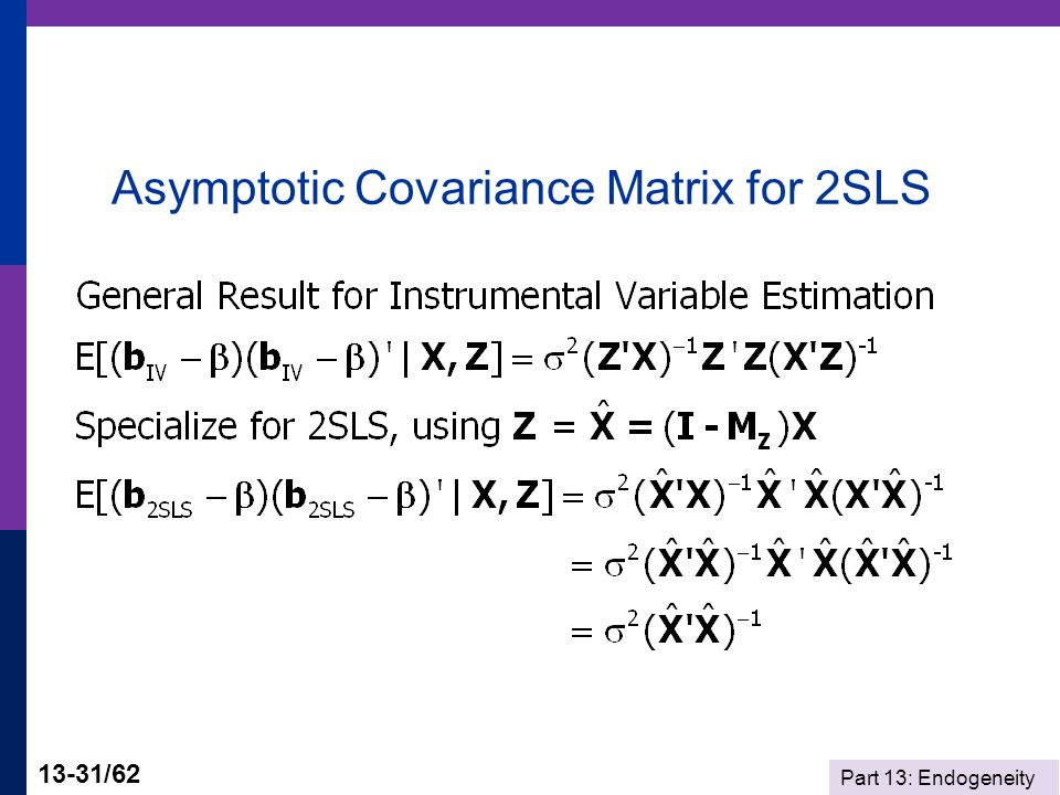 Part 13: Endogeneity 13-31/62 Asymptotic Covariance Matrix for 2SLS