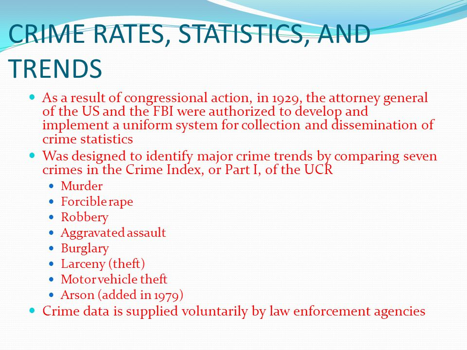 CRIME RATES, STATISTICS, AND TRENDS As a result of congressional action, in 1929, the attorney general of the US and the FBI were authorized to develo