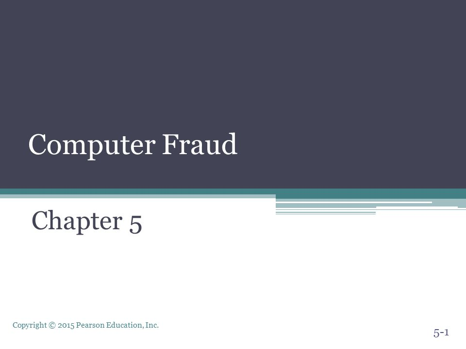 Copyright © 2015 Pearson Education, Inc.Preventing and Detecting Fraud 4.