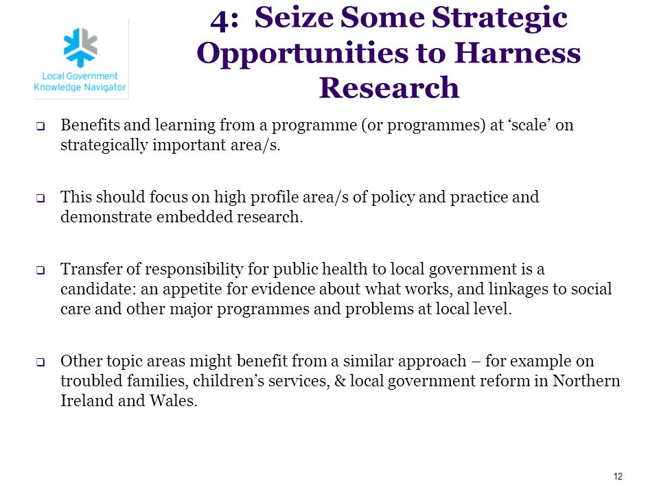 4: Seize Some Strategic Opportunities to Harness Research  Benefits and learning from a programme (or programmes) at 'scale' on strategically importa