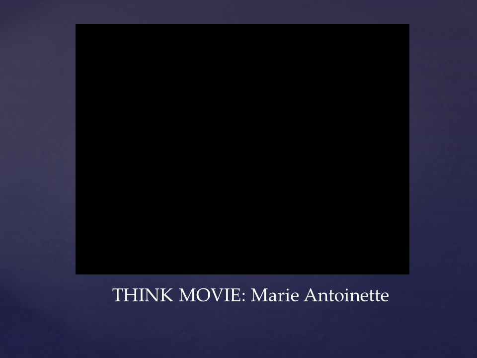 THINK MOVIE: Marie Antoinette