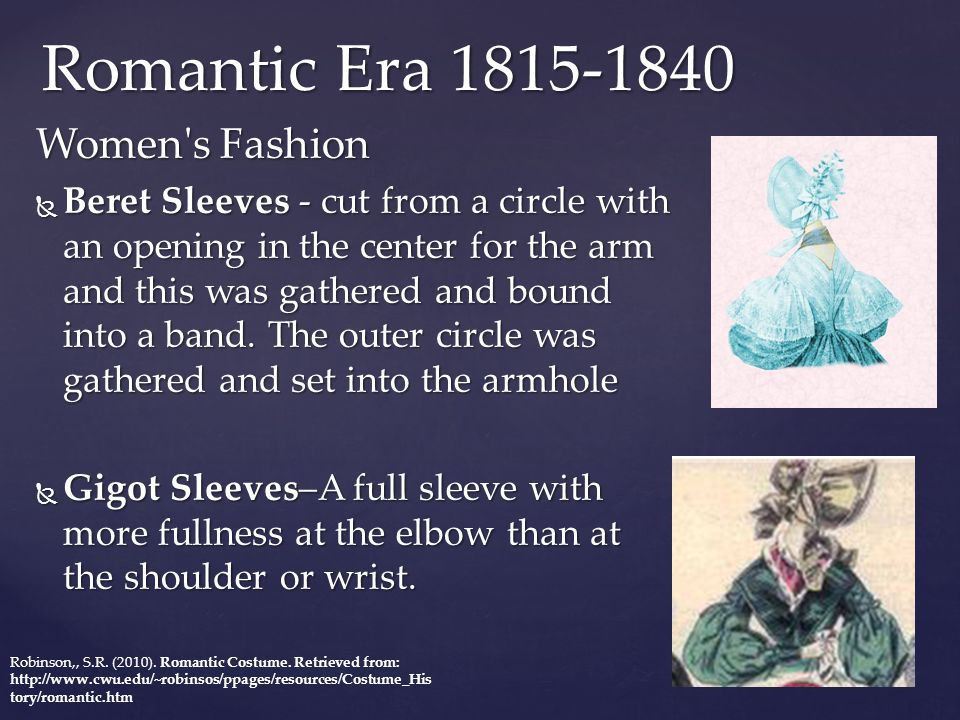 Romantic Era 1815-1840 Women's Fashion  Beret Sleeves - cut from a circle with an opening in the center for the arm and this was gathered and bound i