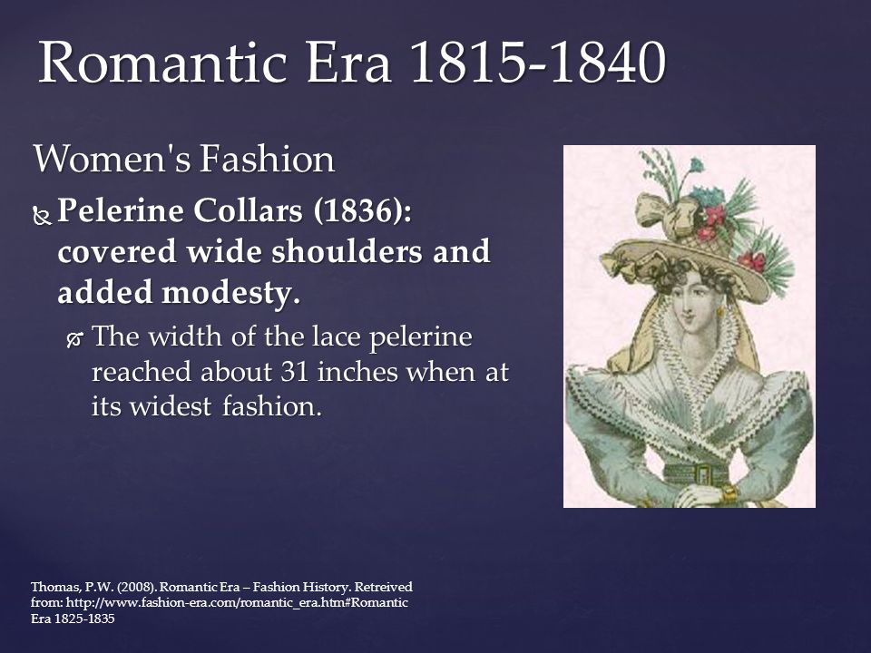 Women's Fashion  Pelerine Collars (1836): covered wide shoulders and added modesty.  The width of the lace pelerine reached about 31 inches when at