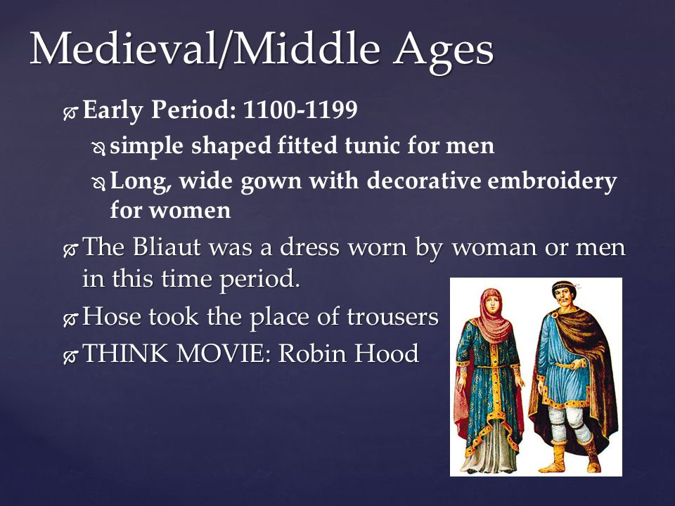 Medieval/Middle Ages   Early Period: 1100-1199   simple shaped fitted tunic for men   Long, wide gown with decorative embroidery for women  The