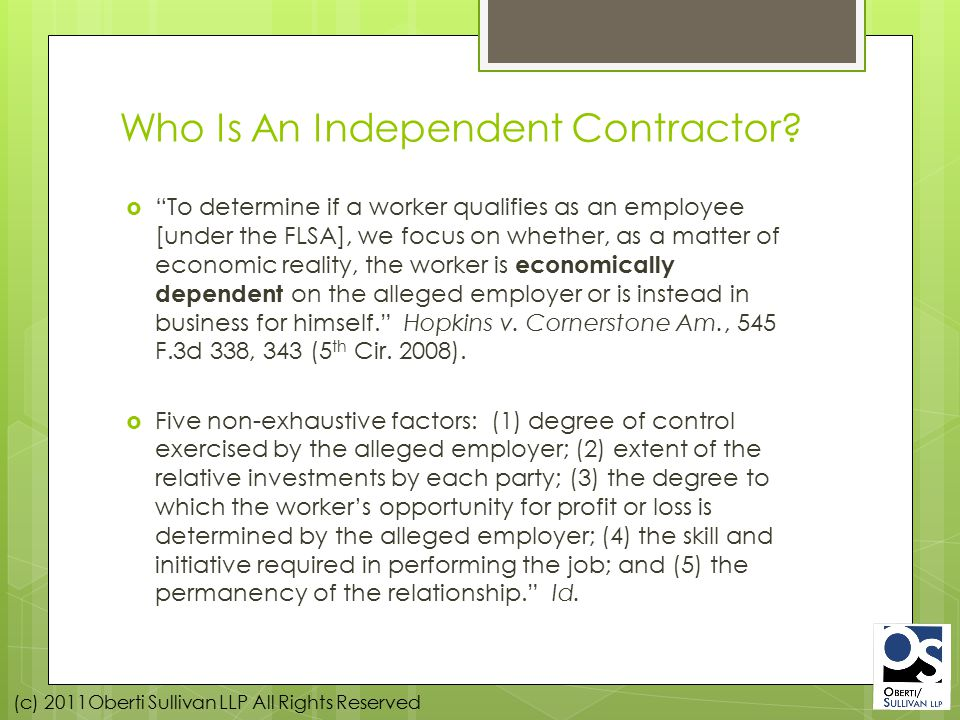 (c) 2011Oberti Sullivan LLP All Rights Reserved Who Is An Independent Contractor.