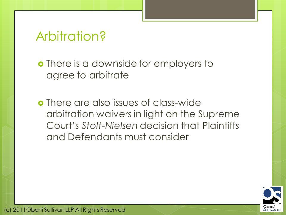 (c) 2011Oberti Sullivan LLP All Rights Reserved Arbitration.