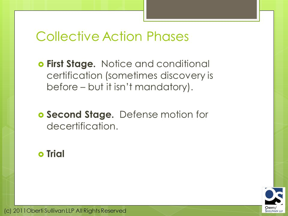 (c) 2011Oberti Sullivan LLP All Rights Reserved Collective Action Phases  First Stage.