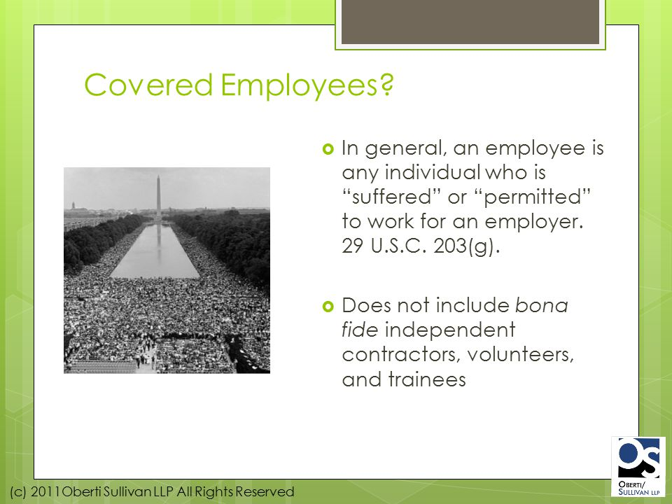 (c) 2011Oberti Sullivan LLP All Rights Reserved The White Collar Exemptions  Executive  Administrative  Professional  Computer Employees  Outside Sales  Highly Compensated Employees